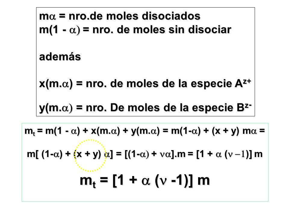 mt = [1 + a (n -1)] m ma = nro.de moles disociados